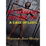 By Judicial Decree 10: A Case of Libel