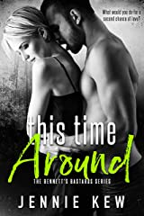 This Time Around (The Bennett's Bastards Series Book 2) Kindle Edition