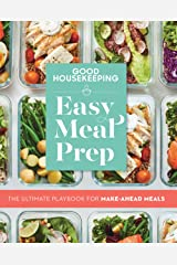 Good Housekeeping Easy Meal Prep: The Ultimate Playbook for Make-Ahead Meals Kindle Edition