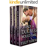 Only a Duchess Would Dare: A Steamy Regency Romance Collection