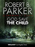 God Save the Child (A Spenser Mystery) (The Spenser Series Book 2) (English Edition)