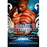 Pulled by the Tail: Celestial Mates (Tail and Claw Book 2)