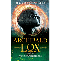 Archibald Lox and the Vote of Alignment: Archibald Lox serie…
