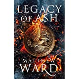 Legacy of Ash: Book One of the Legacy Trilogy