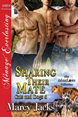 Sharing Their Mate [Cats and Dogs 6] (Siren Publishing Menage Everlasting ManLove) Kindle Edition