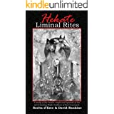 Hekate Liminal Rites: A historical study of the rituals, spells and magic of the Torch-bearing Triple Goddess of the Crossroa