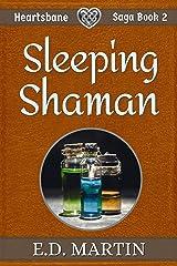 Sleeping Shaman: A Fairy Tale Retold (Heartsbane Saga Book 2) Kindle Edition