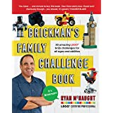 Brickman's Family Challenge Book: 30 amazing LEGO brick challenges for all ages and abilities