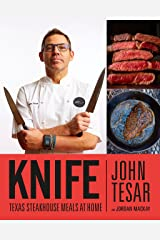 Knife: Texas Steakhouse Meals at Home Kindle Edition