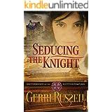 Seducing the Knight (Brotherhood of the Scottish Templars Book 2)