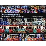 From the Platform: Subway Graffiti, 1983-1989