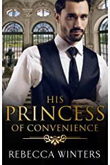 His Princess Of Convenience (The Vineyards of Calanetti Book 7) Kindle Edition