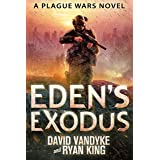 Eden's Exodus (Plague Wars Series Book 3) (English Edition)