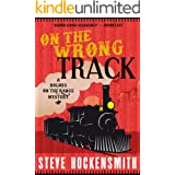 On the Wrong Track: A Holmes on the Range Mystery (Holmes on the Range Mysteries Book 2)