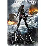 Hook: Dead to Rights (Captain Hook and the Pirates of Neverland Book 1)