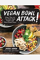 Vegan Bowl Attack!: More than 100 One-Dish Meals Packed with Plant-Based Power Kindle Edition