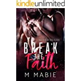 Break the Faith: A Slow Burn Marriage of Convenience Romance (The Breaking Trilogy Book 3)