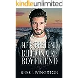 Her Pretend Billionaire Boyfriend: A Billionaire Romance Book One (A Clean Billionaire Romance 1)