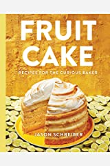 Fruit Cake: Recipes for the Curious Baker Kindle Edition