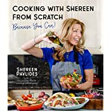 Cooking with Shereen from Scratch: Because You Can!