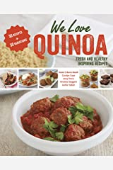 We Love Quinoa: Fresh and Healthy Inspiring Recipes Paperback
