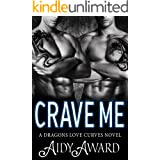 Crave Me: A Curvy Girl and Dragon Shifter Menage Romance (Dragons Love Curves Book 8)