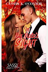 In My Mate's Sight: Sassy Ever After (The Mate Series Book 1) Kindle Edition