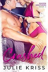 Crashed (Mason Brothers Book 2) Kindle Edition