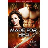 Made for Her (Magic, New Mexico Book 20)