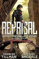 Reprisal (Akio Revelations Book 1) Kindle Edition