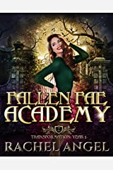 Transformation Year 2: An Academy Reversed Harem Paranormal Bully Romance (Fallen Fae Academy Book 2) Kindle Edition