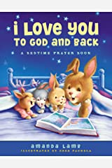I Love You to God and Back: A Bedtime Prayer Book Kindle Edition