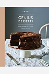 Food52 Genius Desserts: 100 Recipes That Will Change the Way You Bake [A Baking Book] (Food52 Works) Kindle Edition