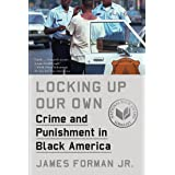 Locking Up Our Own: Crime and Punishment in Black America (English Edition)
