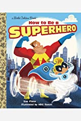 How to Be a Superhero (Little Golden Book) Kindle Edition