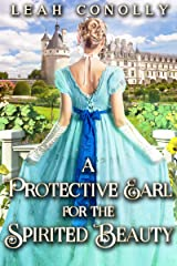 A Protective Earl for the Spirited Beauty: A Clean & Sweet Regency Historical Romance Novel Kindle Edition