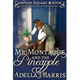 Mr. Montague and the Pineapple (Campion Square Book 2)