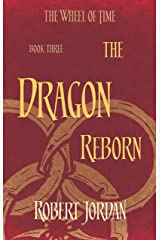 The Dragon Reborn: Book 3 of the Wheel of Time (soon to be a major TV series) Kindle Edition