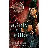 A Study in Silks: 1