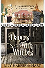 Dances With Witches (A Hannah Hickok Witchy Mystery Book 5) Kindle Edition