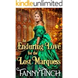 An Enduring Love for the Lost Marquess: A Clean & Sweet Regency Historical Romance (A Clean & Sweet Regency Historical Romanc