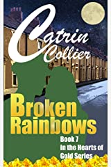 BROKEN RAINBOWS (HEARTS OF GOLD Book 7) Kindle Edition