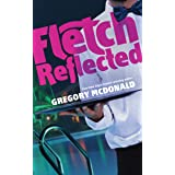 Fletch Reflected (Fletch Mysteries, book 11)