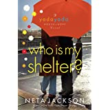 Who Is My Shelter? (A Yada Yada House of Hope Novel Book 4)