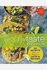 Das Skinnytaste Kochbuch: 150 Rezepte light mit Kalorien und XL im Geschmack (German Edition) Kindle Edition