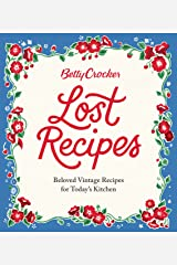 Betty Crocker Lost Recipes: Beloved Vintage Recipes for Today's Kitchen Kindle Edition