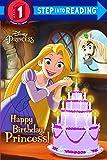 Happy Birthday, Princess! (Disney Princess) (Step into Readi…