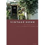 VINTAGE HOME 2 ビンテージハウスで楽しむスタイルのある暮らし2