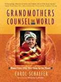 Grandmothers Counsel the World: Women Elders Offer Their Vis…