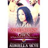 The Alpha Warlocks' Own: An Alpha Warlocks of Kala West Story #3 (A BWWM and BBW Paranormal Ménage Romance)